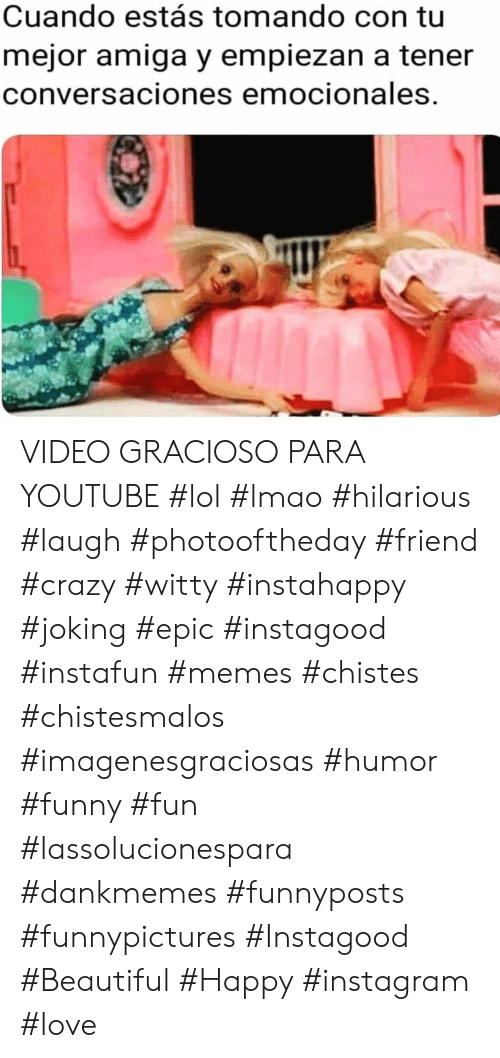 amiga: Cuando estás tomando con tu  mejor amiga y empiezan a tener  conversaciones emocionales. VIDEO GRACIOSO PARA YOUTUBE    #lol #lmao #hilarious #laugh #photooftheday #friend #crazy #witty #instahappy #joking #epic #instagood #instafun #memes #chistes #chistesmalos #imagenesgraciosas #humor #funny #fun #lassolucionespara #dankmemes   #funnyposts #funnypictures #Instagood #Beautiful #Happy #instagram #love