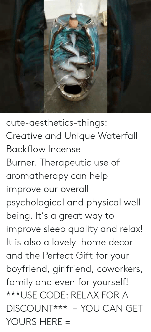Cute, Family, and Target: cute-aesthetics-things:  Creative and Unique Waterfall Backflow Incense Burner.Therapeutic use of aromatherapy can help improve our overall psychological and physical well-being. It's a great way to improve sleep quality and relax! It is also a lovely home decor and the Perfect Gift for your boyfriend, girlfriend, coworkers, family and even for yourself! ***USE CODE: RELAX FOR A DISCOUNT*** = YOU CAN GET YOURS HERE =