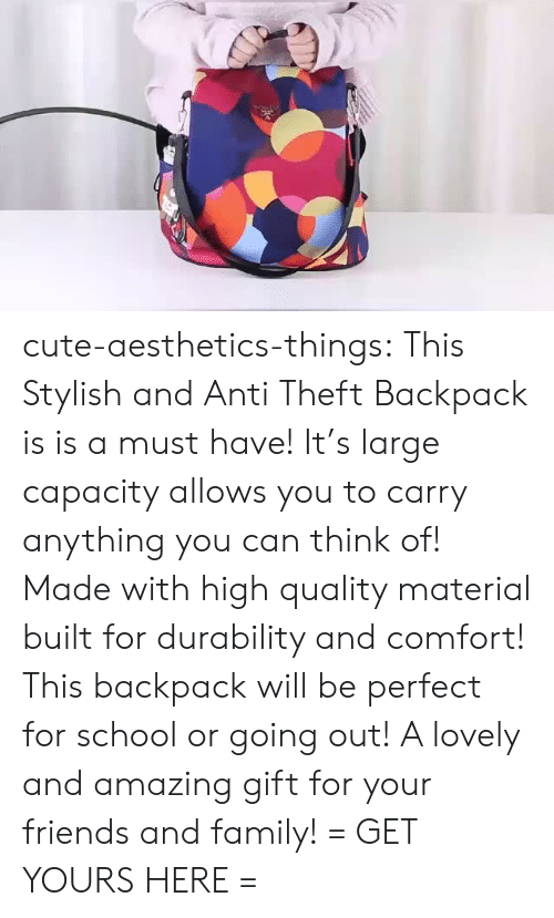 Cute, Family, and Friends: cute-aesthetics-things: This Stylish and Anti Theft Backpack is is a must have! It's large capacity allows you to carry anything you can think of! Made with high quality material built for durability and comfort! This backpack will be perfect for school or going out! A lovely and amazing gift for your friends and family! = GET YOURS HERE =