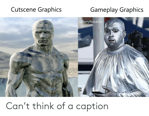 caption: Cutscene Graphics  Gameplay Graphics  u/BerryNoiceOG  VING  AES Can't think of a caption