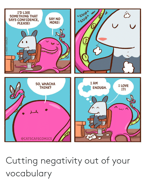 Negativity: Cutting negativity out of your vocabulary