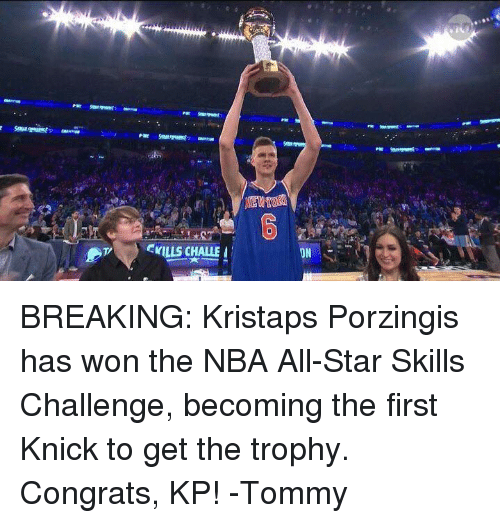 New York Knicks: CYILLS CHALLE I  JN BREAKING: Kristaps Porzingis has won the NBA All-Star Skills Challenge, becoming the first Knick to get the trophy. Congrats, KP! -Tommy