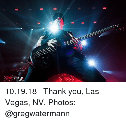 Memes, Las Vegas, and Thank You: Cz 10.19.18 | Thank you, Las Vegas, NV. Photos: @gregwatermann