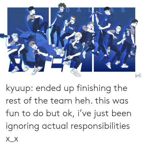 X X: D AA S kyuup:  ended up finishing the rest of the team heh. this was fun to do but ok, i've just been ignoring actual responsibilities x_x