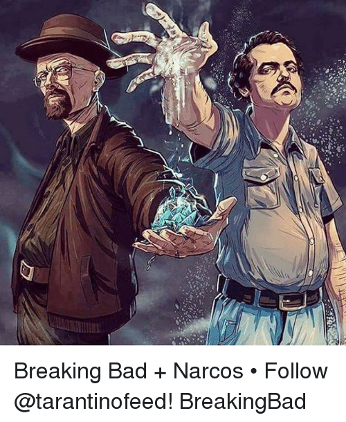 narco: d  api Breaking Bad + Narcos • Follow @tarantinofeed! BreakingBad