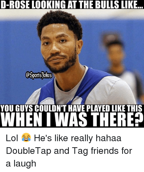 the bulls: D-ROSE LOOKING AT THE BULLS LIKE  Sports  YOU GUYS COULDN'T HAVE PLAYED LIKE THIS  WHEN IWAS THERE? Lol 😂 He's like really hahaa DoubleTap and Tag friends for a laugh