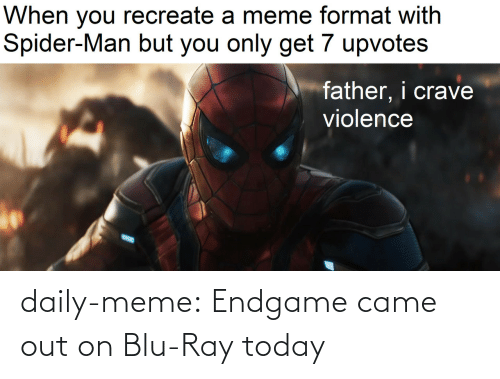 meme: daily-meme:  Endgame came out on Blu-Ray today