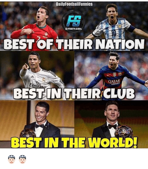 Club, Memes, and Best: DailyFoothallFunnies  O FODTY.GDAL  BEST OF THEIR NATION  QATAR  BEST IN THEIR CLUB  BEST IN THE WORLD 🤴🏻🤴🏻