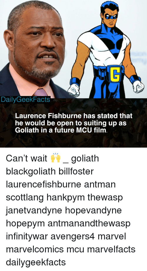 Future, Memes, and Antman: DailyGeekFacts  Laurence Fishburne has stated that  he would be open to suiting up as  Goliath in a future MCU film Can't wait 🙌 _ goliath blackgoliath billfoster laurencefishburne antman scottlang hankpym thewasp janetvandyne hopevandyne hopepym antmanandthewasp infinitywar avengers4 marvel marvelcomics mcu marvelfacts dailygeekfacts