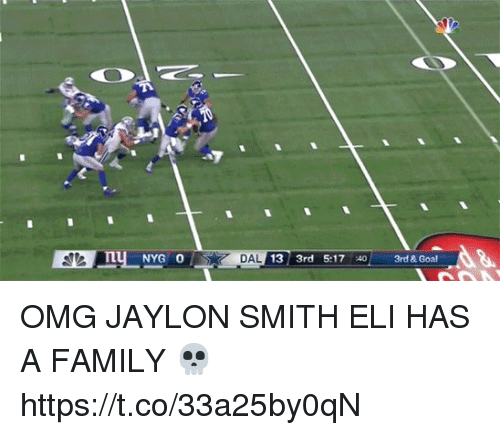 Family, Nfl, and Omg: DAL  13 3rd 5:17 40 3rd & Goal OMG JAYLON SMITH   ELI HAS A FAMILY 💀  https://t.co/33a25by0qN