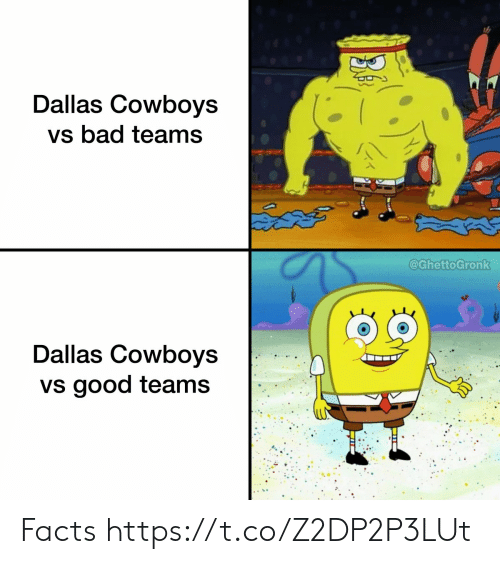 Dallas Cowboys: Dallas Cowboys  vs bad teams  వ  @GhettoGronk  Dallas Cowboys  vs good teams Facts https://t.co/Z2DP2P3LUt