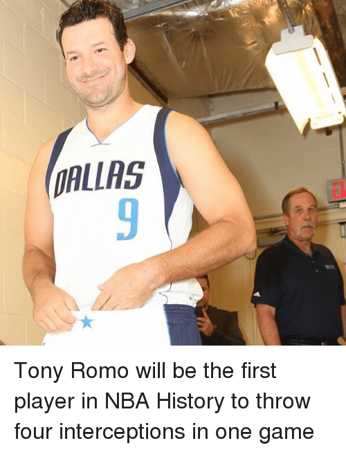 Memes, Nba, and Tony Romo: DALLAS Tony Romo will be the first player in NBA History to throw four interceptions in one game