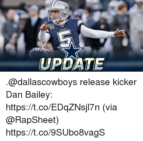 Memes, Dan Bailey, and 🤖: .@dallascowboys release kicker Dan Bailey: https://t.co/EDqZNsjl7n (via @RapSheet) https://t.co/9SUbo8vagS