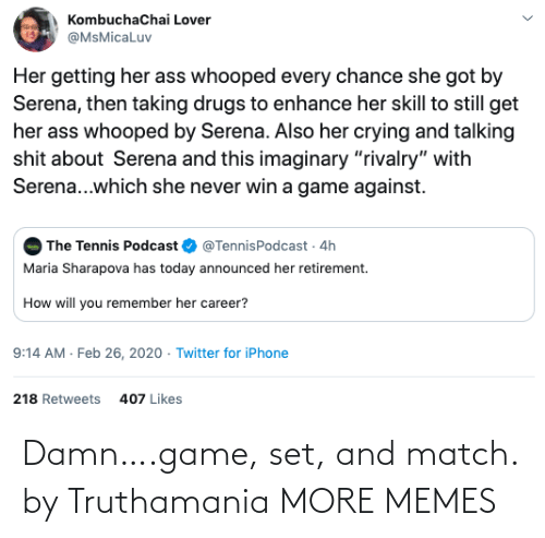 Match: Damn….game, set, and match. by Truthamania MORE MEMES