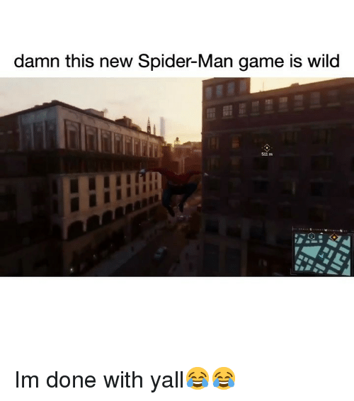 Funny, Spider, and SpiderMan: damn this new Spider-Man game is wild  511 m Im done with yall😂😂