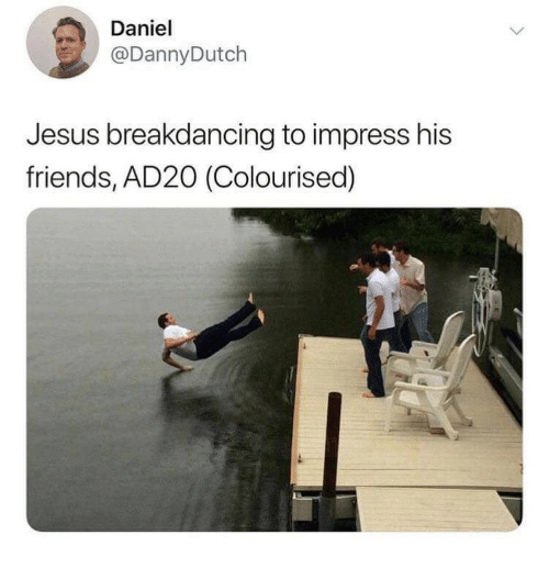 Friends, Jesus, and Daniel: Daniel  @DannyDutch  Jesus breakdancing to impress his  friends, AD20 (Colourised)