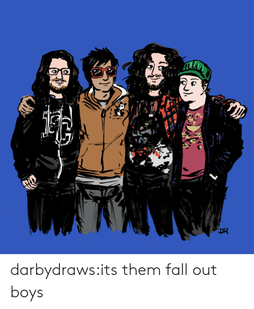 fall out: darbydraws:its them fall out boys