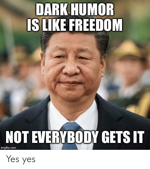 yes yes: DARK HUMOR  IS LIKE FREEDOM  NOT EVERYBODY GETS IT  imgflip.com Yes yes