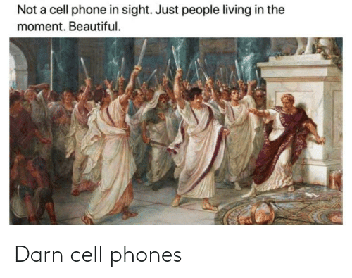 cell phones: Darn cell phones