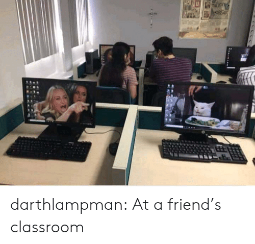 Friends, Tumblr, and Blog: darthlampman:  At a friend's classroom