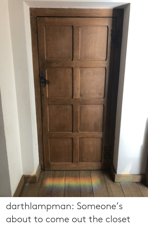 Tumblr, Blog, and Com: darthlampman:  Someone's about to come out the closet