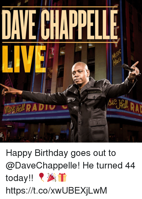 Birthday Memes And Happy DAVE CHAPPELLE LIVE Goes Out To