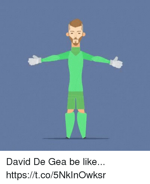 Be Like, Soccer, and David De Gea: David De Gea be like... https://t.co/5NkInOwksr