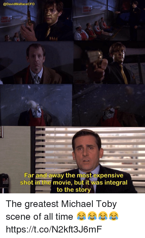 far and away: @DavidWallaceCFO  91  Far and away the mostexpensive  shot in the movie, but it was integral  to the story The greatest Michael Toby scene of all time 😂😂😂😂 https://t.co/N2kft3J6mF