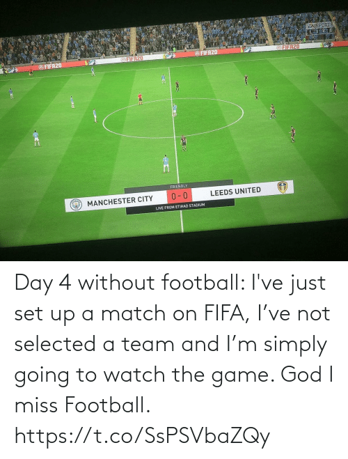 Fifa, Football, and God: Day 4 without football: I've just set up a match on FIFA, I've not selected a team and I'm simply going to watch the game. God I miss Football. https://t.co/SsPSVbaZQy