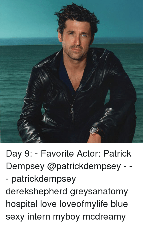Day 9 Favorite Actor Patrick Dempsey Patrickdempsey