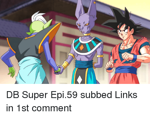 Memes, Link, and 🤖: DB Super Epi.59 subbed  Links in 1st comment