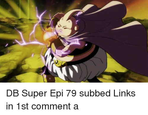 Memes, 🤖, and Super: DB Super Epi 79 subbed  Links in 1st comment a