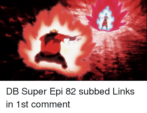 Memes, 🤖, and Super: DB Super Epi 82 subbed  Links in 1st comment