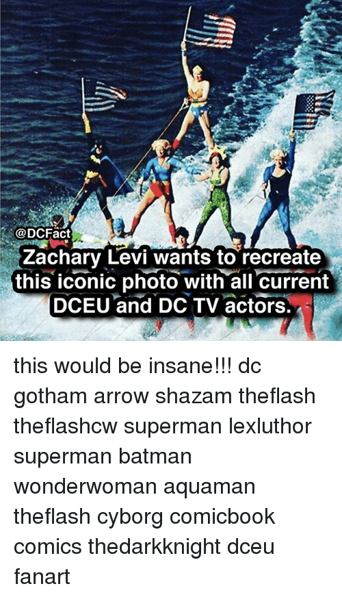 Batman, Memes, and Shazam: @DCFact  Zachary Levi wants to recreate  this iconic photo with all current  DCEU'and DC TV actors. this would be insane!!! dc gotham arrow shazam theflash theflashcw superman lexluthor superman batman wonderwoman aquaman theflash cyborg comicbook comics thedarkknight dceu fanart