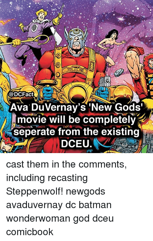 Batman, God, and Memes: @DCFactESE  Ava DuVernav's 'New Gods'  movie will be completel  seperate from the existing  DCEU. cast them in the comments, including recasting Steppenwolf! newgods avaduvernay dc batman wonderwoman god dceu comicbook