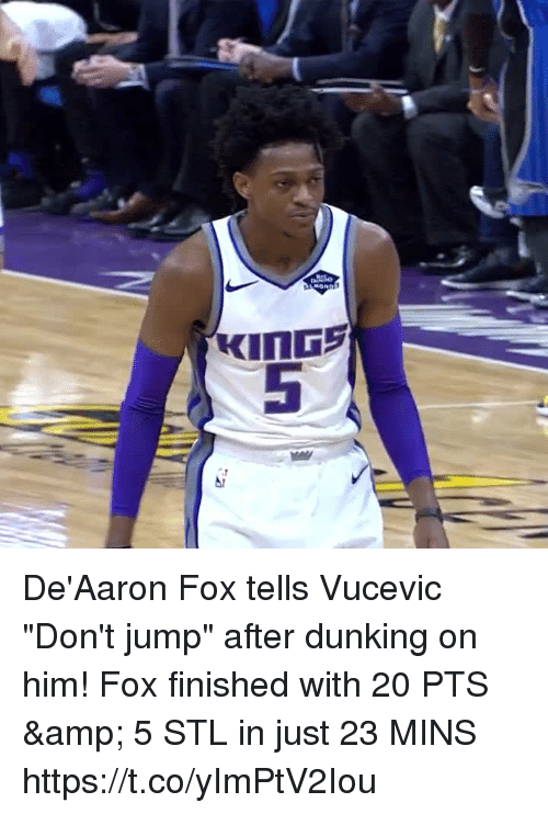 "dunking: De'Aaron Fox tells Vucevic ""Don't jump"" after dunking on him!  Fox finished with 20 PTS & 5 STL in just 23 MINS  https://t.co/yImPtV2Iou"