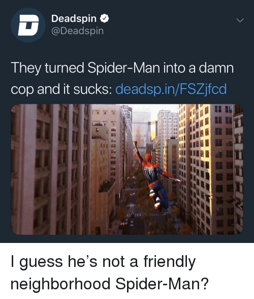 Spider, SpiderMan, and Tumblr: Deadspin  @Deadspin  They turned Spider-Man into a damn  cop and it sucks: deadsp.in/FSZjfcd