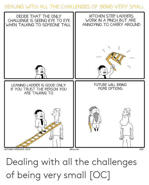 Very: Dealing with all the challenges of being very small [OC]