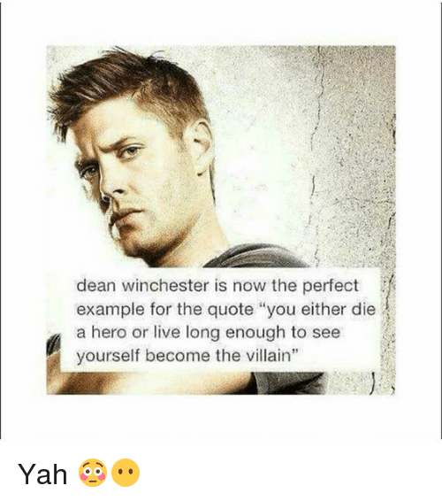 """Living Longe: dean winchester is now the perfect  example for the quote """"you either die  a hero or live long enough to see  yourself become the villain"""" Yah 😳😶"""