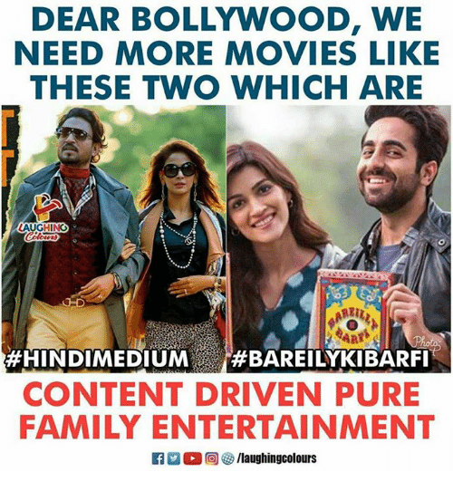 Pured: DEAR BOLLYWOOD, WE  NEED MORE MOVIES LIKE  THESE TWO WHICH ARE  LAUGHING  #HINDIMEDIUM #BAREILYKIBARFI  CONTENT DRIVEN PURE  FAMILY ENTERTAINMENT