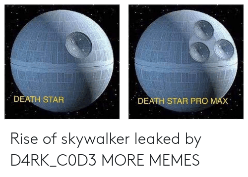 Leaked: DEATH STAR  DEATH STAR PRO MAX Rise of skywalker leaked by D4RK_C0D3 MORE MEMES