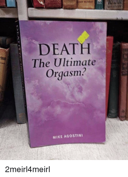 The ultimate orgasm