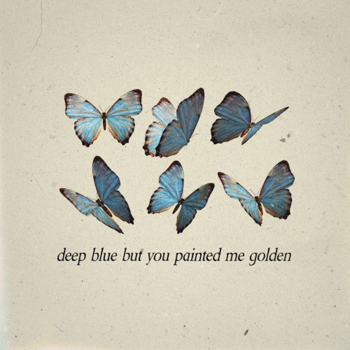 Blue, Deep, and You: deep blue but you painted me golden