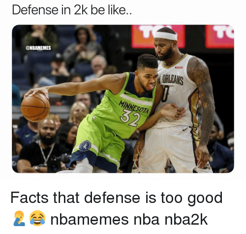Basketball, Be Like, and Facts: Defense in 2k be like..  @NBAMEMES  ORLEANS  fitbit  MINNESOT Facts that defense is too good 🤦‍♂️😂 nbamemes nba nba2k