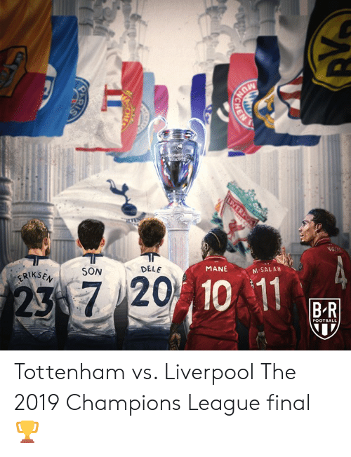 Football, Liverpool F.C., and Champions League: DELE  SON  MANE  ERIKS  M SALAH  37201  10 11  FOOTBALL Tottenham vs. Liverpool  The 2019 Champions League final 🏆