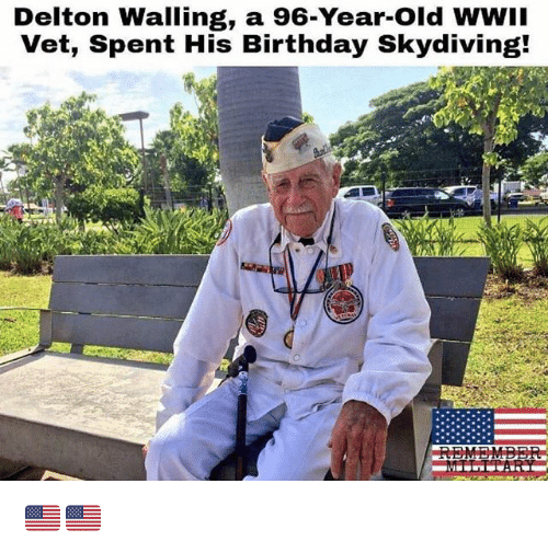 skydiving: Delton Walling, a 96-Year-Old WWII  Vet, Spent His Birthday Skydiving! 🇺🇸🇺🇸