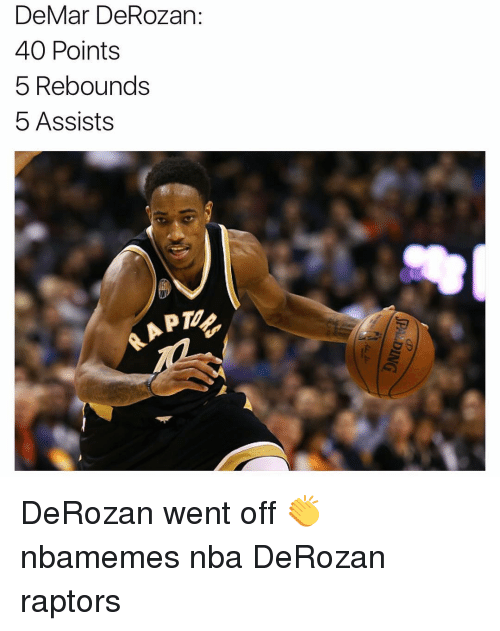 Basketball, DeMar DeRozan, and Nba: DeMar DeRozan  40 Points  5 Rebounds  5 Assists DeRozan went off 👏 nbamemes nba DeRozan raptors