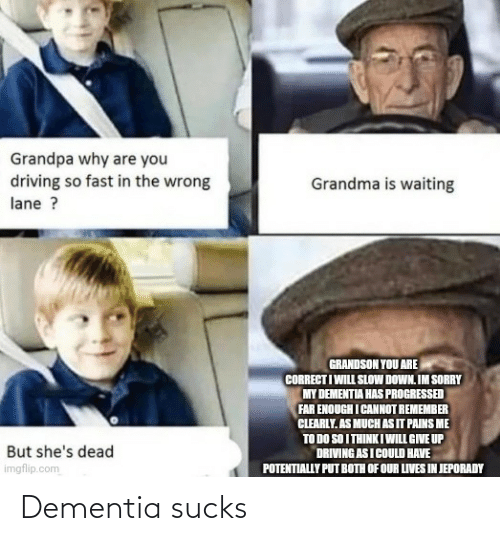 sucks: Dementia sucks
