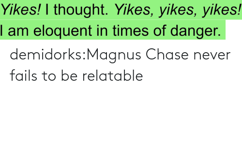 L: demidorks:Magnus Chase never fails to be relatable
