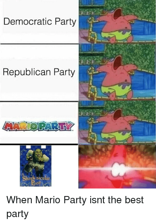 Republican Party: Democratic Party  Republican Party  MARIOPARTY  Shrek tacular When Mario Party isnt the best party